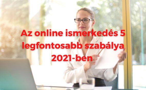 A legfontosabb online ismerkedés szabályai 2021-ben